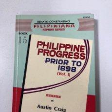 Libros de segunda mano: PHILIPPINE PROGRESS PRIOR TO 1898. VOL I. AUSTIN CRAIG. FILIPINIANA. CACHO HERMANOS, 1985. PAGS: 186. Lote 172995535