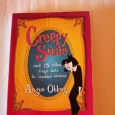 Libros de segunda mano: CREEPY SUSIE ANGUS OBLONG BALLANTINE BOOKS 2004 ISBN 0345433009. Lote 173047742