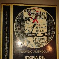 Libros de segunda mano: STORIA DEL PARTITO COMUNISTA ITALIANO (1921-1943) 1978 GIORGIO AMENDOLA I EDIZIONE RIUNITI. Lote 173250640