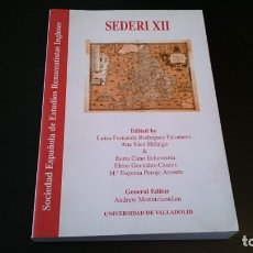 Libros de segunda mano: SEDERI XII SOCIEDAD ESPAÑOLA DE ESTUDIOS RENACENTISTAS INGLESES - VALLADOLID 2001 - TEXTO EN INGLÉS . Lote 173523997