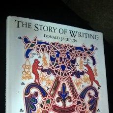 Libros de segunda mano: THE STORY OF WRITING. DONALD JACKSON. EN INGLES. . Lote 173630070