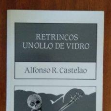 Libros de segunda mano: RETRINCOS Y UN OLLO DE VIDRIO DE ALFONSO R. CASTELAO. Lote 173841997