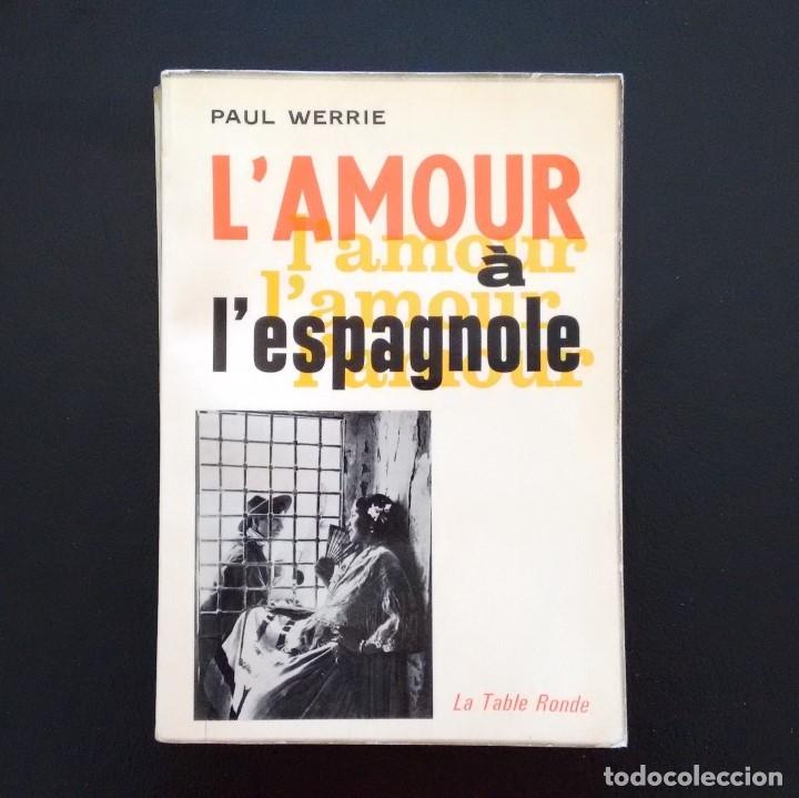 L Amour A L Espagnole Paul Werrie Editions De Comprar En