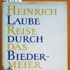 Libros de segunda mano: REISE DURCH DAS BIEDERMEIER. - LAUBE, HEINRICH.. Lote 173723608
