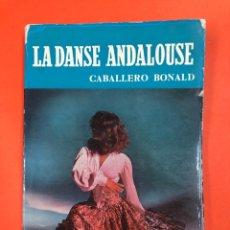 Libros de segunda mano: LA DANSE ANDALOUSE - J.M. CABALLERO BONALD - EDICIONES NOGUER 1ª EDICION 1957 - EN FRANCES. Lote 174179760