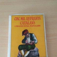 Libros de segunda mano: CINC MIL REFRANYS CATALANS I FRASES FETES POPULARS 1965. Lote 174211303