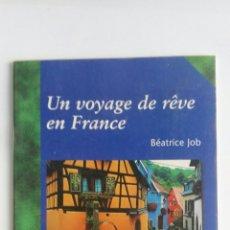 Libros de segunda mano: UN VOYAGE DE RÊVE EN FRANCE. Lote 174270127