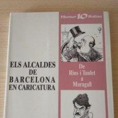 Libros de segunda mano: ELS ALCALDES DE BARCELONA EN CARICATURA. CATALÀ. Lote 175013409