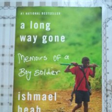 Libros de segunda mano: A LONG WAY GONE. MEMOIRS OF A BOY SOLDIER - ISMAEL BEAH - EN INGLÉS. Lote 175024325