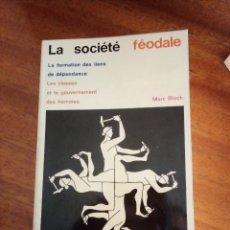 Libros de segunda mano: LA SOCIÉTÉ FÉODALE. MARC BLOCH. 1.968. Lote 175134555