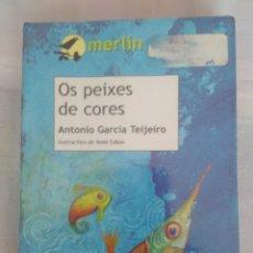 Libros de segunda mano: EN GALLEGO, EN GALEGO - OS PEIXES DE CORES - ANTONIO GARCIA TEIJEIRO - EDICIÓNS XERAIS DE GALICIA. Lote 175254679