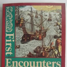 Libros de segunda mano: FIRST ENCOUNTERS: SPANISH EXPLORATIONS IN THE CARIBBEAN AND THE UNITED STATES, 1492-1570 (RIPLEY P.. Lote 175302327