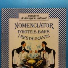 Libros de segunda mano: NOMENCLÀTOR D`HOTELS, BARS I RESTAURANTS. SERVEIS DE CULTURA DE L'AJUNTAMENT DE BARCELONA. Lote 175958628
