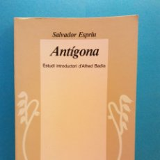 Libros de segunda mano: ANTÍGONA. SALVADOR ESPRIU. EDICIONS 62. Lote 176092477