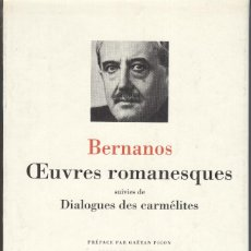 Libros de segunda mano: BERNANOS: OEUVRES ROMANESQUES. Lote 176205577