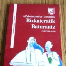 Libros de segunda mano: ALFABETATZERAKO LANGAISK // BIZKAIERATIK BATRANTIK // 100 – 300 ORDU. Lote 176260998