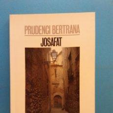 Libros de segunda mano: JOSAFAT. PRUDENCI BERTRANA. EDICIONS 62. Lote 176262033