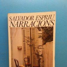 Libros de segunda mano: NARRACIONS. SALVADOR ESPRIU. EDICIONS 62. Lote 176262067