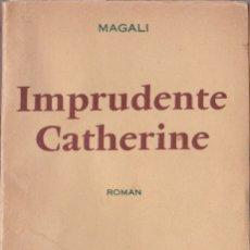 Libros de segunda mano: * FRANCÉS * IMPRUDENTE CATHERINE / MAGALI. Lote 176352008
