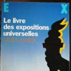 Libros de segunda mano: LE LIVRE DES EXPOSITIONS UNIVERSELLES. 1851-1989. ÉDITIONS DES ARTS DÉCORATIFS-HERSCHER. 1983. Lote 176561015