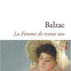 Libros de segunda mano: LA FEMME DE TRENTE ANS. - BALZAC, HONORÉ DE.. Lote 176626254