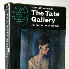 Libros de segunda mano: THE TATE GALLERY POR JOHN ROTHENSTEIN DE ED. THAMES AND HUDSON EN LONDRES 1962. Lote 176632608