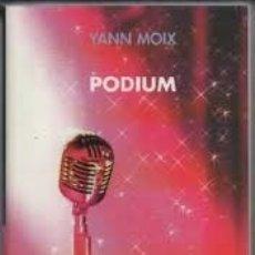 Libros de segunda mano: PODIUM. YANN MOIX. . Lote 176672137