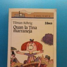 Livres d'occasion: QUAN LA TINA MARRANEJA. TILMAN RÖHRIG. EL VAIXELL DE VAPOR. EDITORIAL CRUÏLLA /EDICIONES SM. Lote 176805220