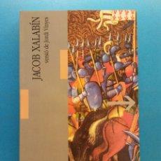 Libri di seconda mano: JACOB XALABÍN. ANÓNIMO. VERSIÓN DE JORDI VINYES. EDITORIAL LAERTES.. Lote 176814678