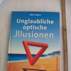 Libros de segunda mano: UNGLAUBLICHE OPTISCHE ILLUSIONEN. NIGEL RODGERS. 1998. BECHTERMÜNZ VERLAG. ILUSIONES OPTICAS.. Lote 176825768