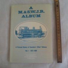 Libros de segunda mano: A PICTORIA HISTORY OF SWINDON'S OTHER RAILWAY VOL 1. 1872-1899 DAVID BARRETT A M.&S.W.J.R ALBUM 1981. Lote 176831878