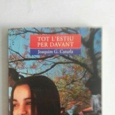 Libros de segunda mano: TOT L'ESTIU PER DAVANT. Lote 176867984