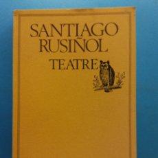 Libros de segunda mano: TEATRE. SANTIAGO RUSIÑOL. EDICIONS 62. Lote 176885155