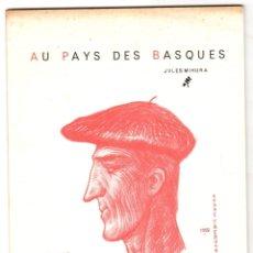 Libros de segunda mano: LE BASQUE ET SON MYSTERE. AU PAYS DES BASQUES. JULES MIHURA. EDITIONS DU MUSÉE BASQUE, BAYONNE. 1958. Lote 176887489