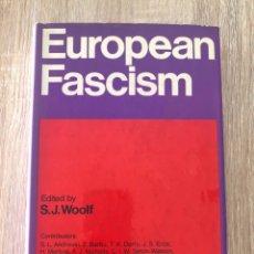 Libros de segunda mano: EUROPEAN FASCISM. S.J. WOOLF. MORRISON & GIBB. LONDON, 1968. PAGS: 386. Lote 177035105