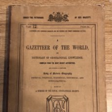 Libros de segunda mano: GAZETTEER OF THE WORLD. DICTIONARY OF THE GEOGRAPHICAL KNOWLEDGE. A. FULLARTON & CO. 321-512 PAGS. Lote 177516885