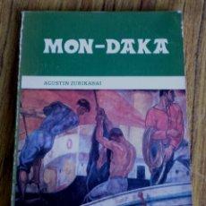 Libros de segunda mano: MON – DAKA // AGUSTIN ZUBIKARAI. Lote 177833900