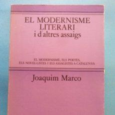 Livros em segunda mão: EL MODERNISME LITERARI I D'ALTRES ASSAIGS. JOAQUIM MARCO. EDITORIAL EDHASA. Lote 178167142