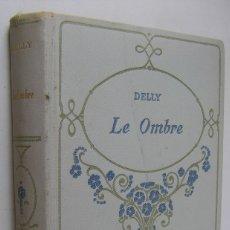 Libros de segunda mano: LE OMBRE, DELLY, EN ITALIANO. Lote 178581876