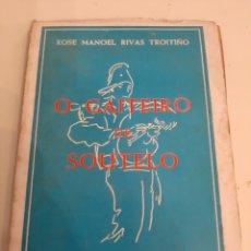 Libros de segunda mano: 1977 O GAITEIRO DE SOUTELO XOSE MANOEL RIVAS TROITIÑO. Lote 178900498