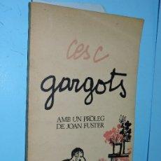 Libros de segunda mano: CESC GARGOTS. AMB UN PRÒLEG DE JOAN FUSTER. ED. PUBLICACIONS DE L'ABADIA DE MONTSERRAT. BARCELONA 19. Lote 179127961