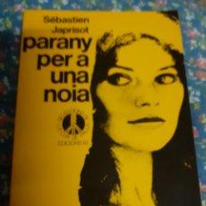 Libros de segunda mano: LIBRO/LLIBRE NÚM. 5 CUA DE PALLA.- PARANY PER A UNA NOIA. Lote 179133491