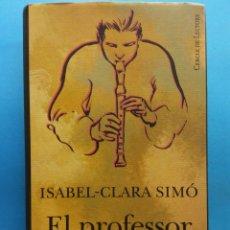 Libros de segunda mano: EL PROFESOR DE MÚSICA. ISABEL - CLARA SIMO. CERCLE DE LECTORS.. Lote 179158566