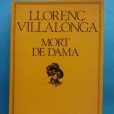 Libros de segunda mano: MORT DE DAMA. LLORENÇ VILLALONGA. EDICIONS 62. Lote 179158646