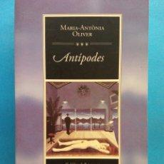 Libros de segunda mano: ANTÍPODES. MARIA ANTÓNIA OLIVER. EDICIONS DE LA MAGRANA. Lote 179158701