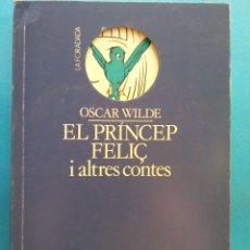 Libros de segunda mano: EL PRÍNCEP FELIÇ I ALTRES CONTES. OSCAR WILDE. PUBLICACIONS DE L'ABADIA DE MONTSERRAT. Lote 179158860