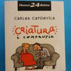 Libros de segunda mano: CRIATURA I COMPANYIA. CARLES CAPDEVILA. EDICIONS LA CAMPANA. Lote 179158928