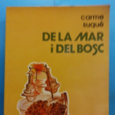 Libros de segunda mano: DE LA MAR I DEL BOSC. CARME SUQUÉ. EDITORIAL LA GALERA S.A.. Lote 179159021