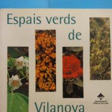 Libros de segunda mano: ESPAIS VERDS DE VILANOVA DEL CAMÍ. CAROLINA RIBA. AJUNTAMENT DE VILANOVA DEL CAMÍ. Lote 179159181