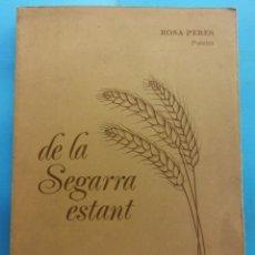 Libros de segunda mano: DE LA SEGARRA ESTANT. POESIES. ROSA PERES. EDITORIAL HORA S.A.. Lote 179159287